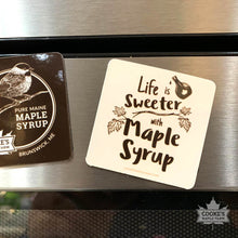 Load image into Gallery viewer, Life is Sweeter with Maple Syrup Magnet