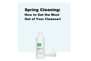 spring cleaning how to get the most out of your cleanser