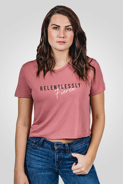 Crop Top - Relentlessly Fierce