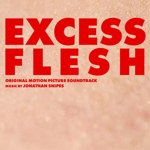 JONATHAN SNIPES 'excess flesh ost' cd