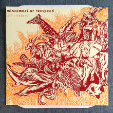 "Load image into Gallery viewer, MINCEMEAT OR TENSPEED 'all critters' 12"" vinyl"