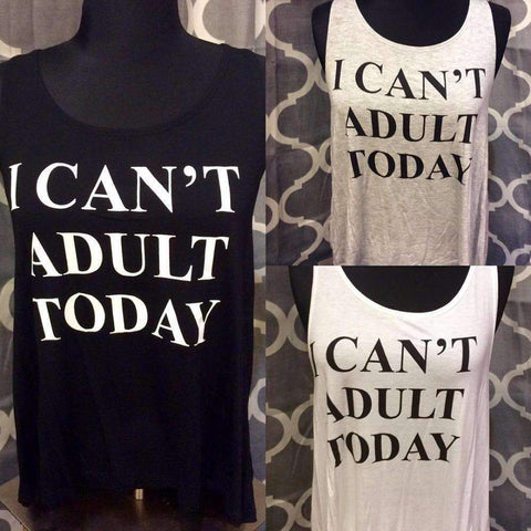Image of Can't Adult Today Top