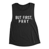 But First Pray Women's Muscle Tank