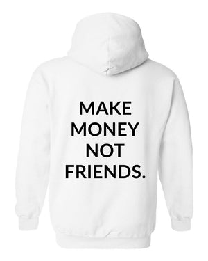 Make Money Not Friends Hoodie