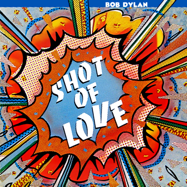 Dylan, Bob - Shot Of Love