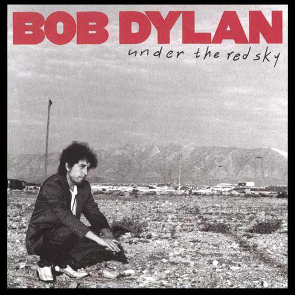 Dylan, Bob - Under The Red Sky