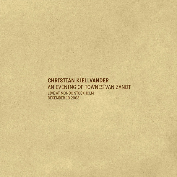 Kjellvander, Christian‎– An Evening Of Townes Van Zandt