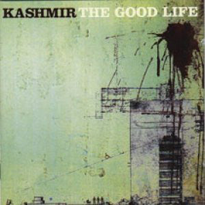 Kashmir - The Good Life (PREORDER Release 30/10)