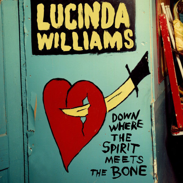 Williams, Lucinda - Down Where The Spirit Meets The Bone