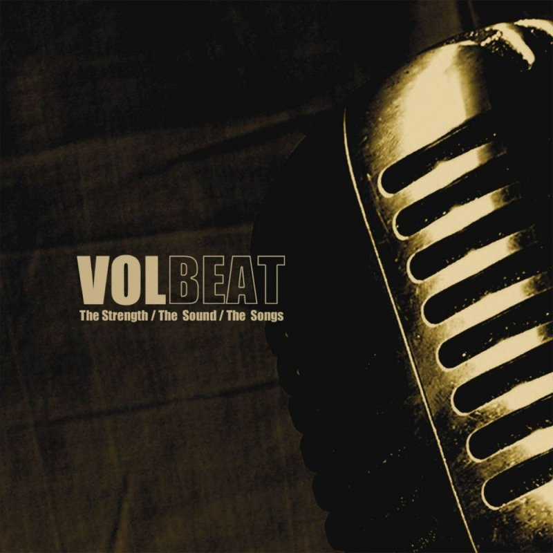 Volbeat - The Strength/The Sound/The Songs