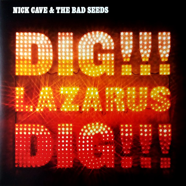 Cave, Nick & The Bad Seeds - Dig!! Lazarus, Dig!!!