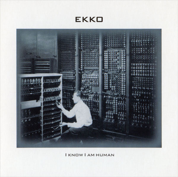 Ekko - I Know I Am Human