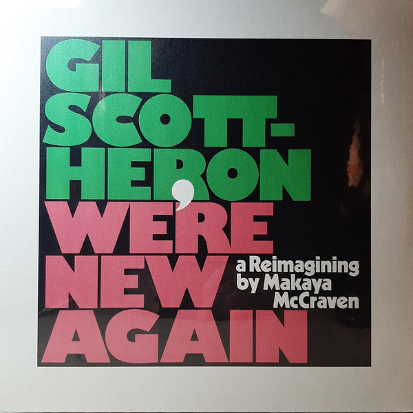 Scott-Heron, Gil - We're New Again (A Reimagining By Makaya McCraven)
