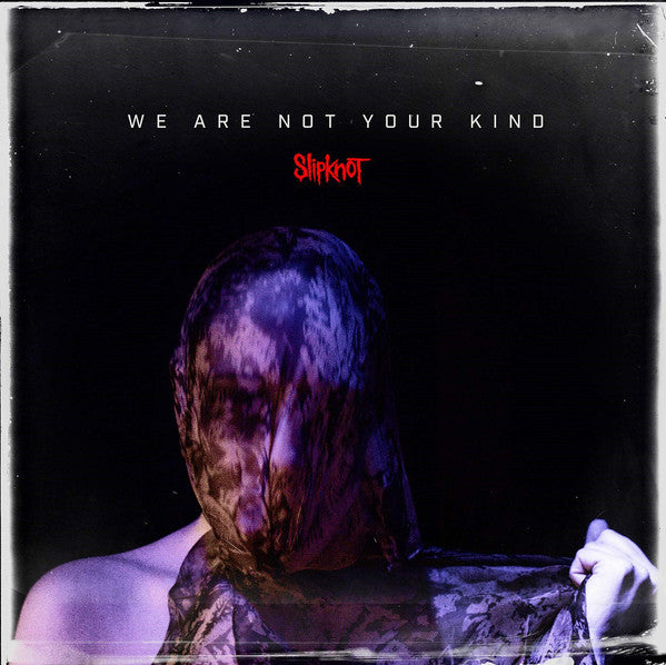 Slipknot ‎– We Are Not Your Kind