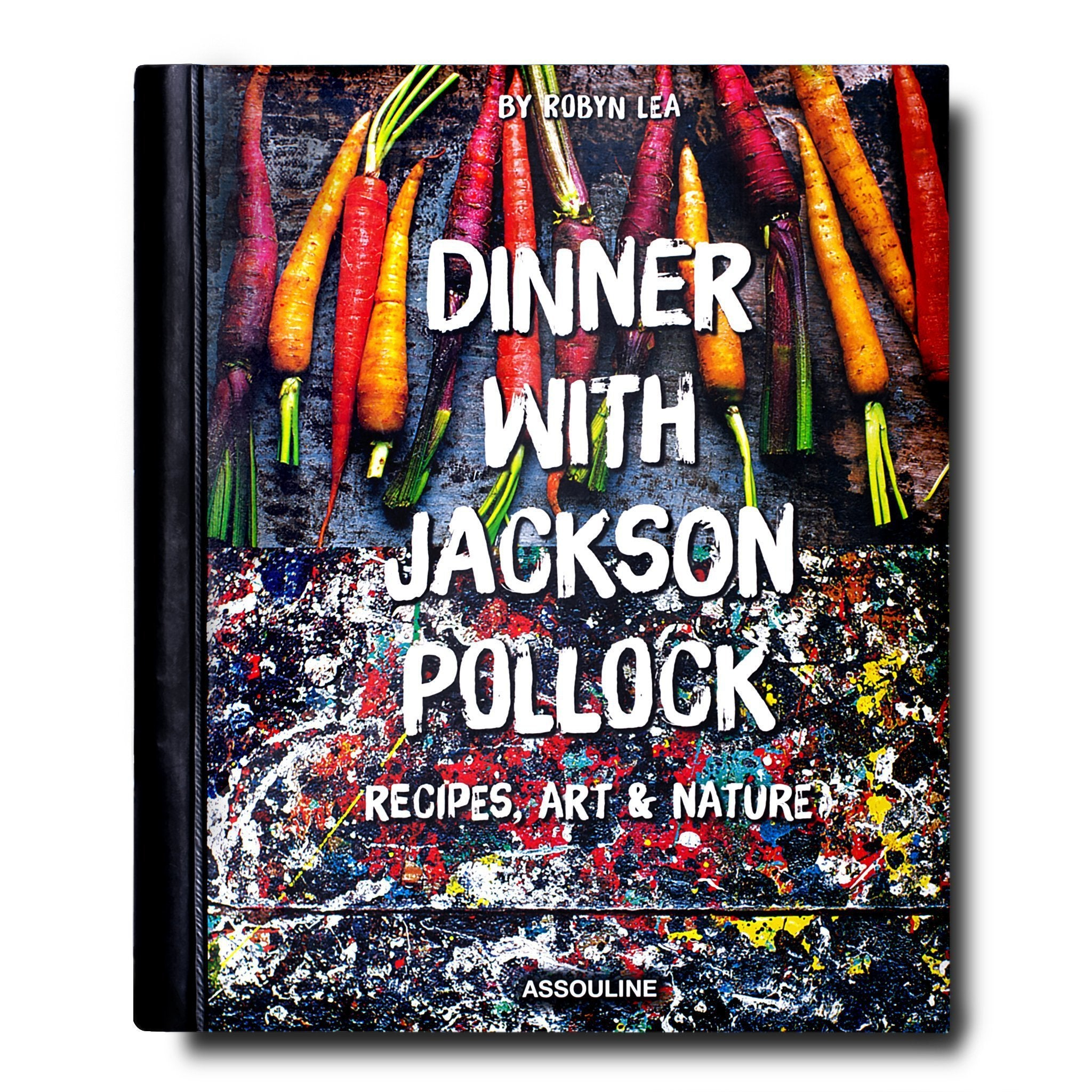 Dinner with Jackson Pollock: Recipes, Art & Nature - Assouline