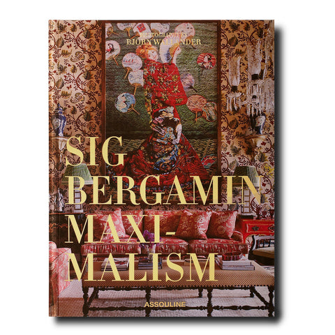 Maximalism by Sig Bergamin - Assouline
