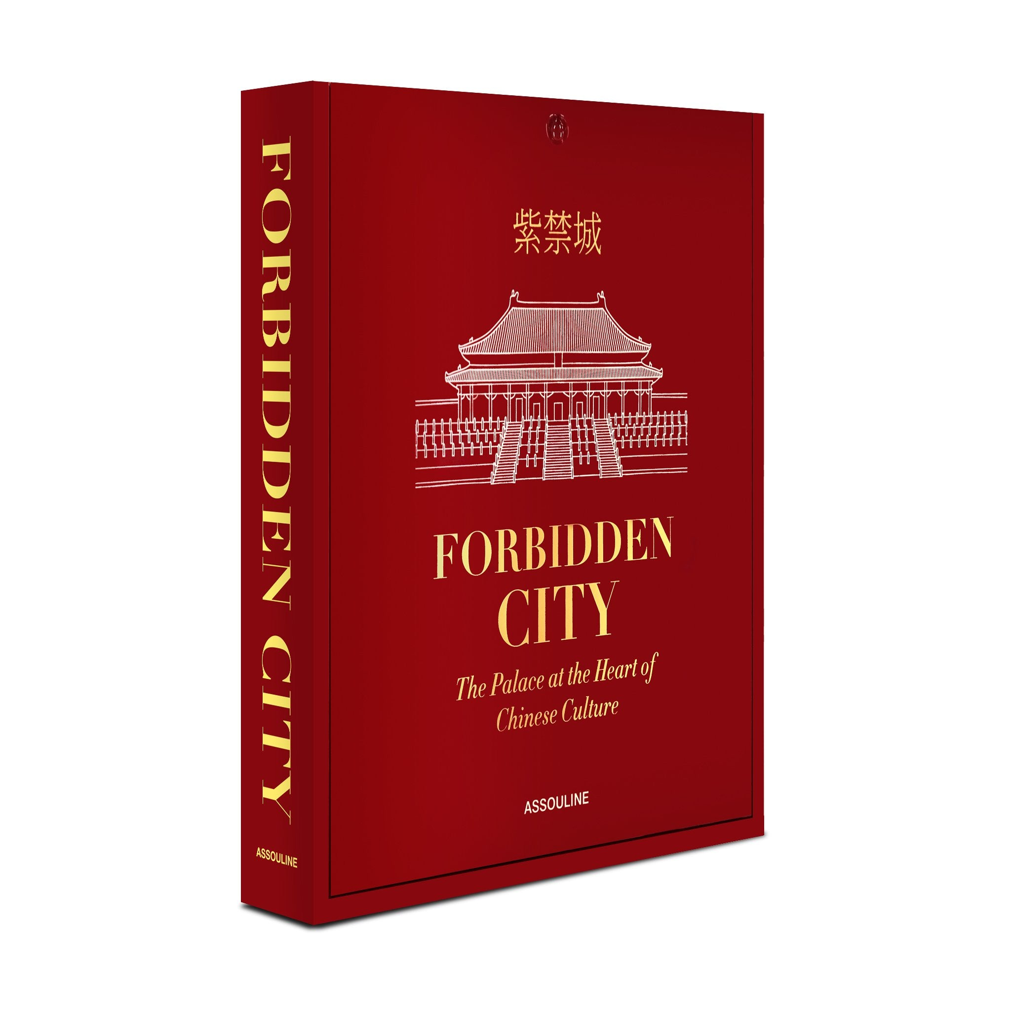 Forbidden City: The Palace at the Heart of Chinese Culture