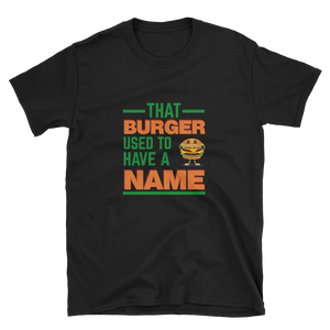 That Burger Used To Have A Name