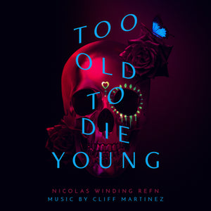 Too Old To Die Young Original Soundtrack  (IN-STOCK) - The Crimson Screen Collectibles, horror movie collectibles, horror movie toys, horror movies, blu-rays, dvds, vhs, NECA Toys, Mezco Toyz, Pop!, Shout Factory, Scream Factory, Arrow Video, Severin Films, Horror t-shirts