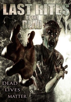 LAST RITES OF THE DEAD (DVD) - The Crimson Screen Collectibles, horror movie collectibles, horror movie toys, horror movies, blu-rays, dvds, vhs, NECA Toys, Mezco Toyz, Pop!, Shout Factory, Scream Factory, Arrow Video, Severin Films, Horror t-shirts