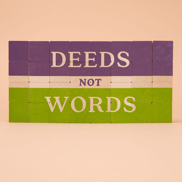 Deeds Not Words Suffragette Slogan in Purple and Green