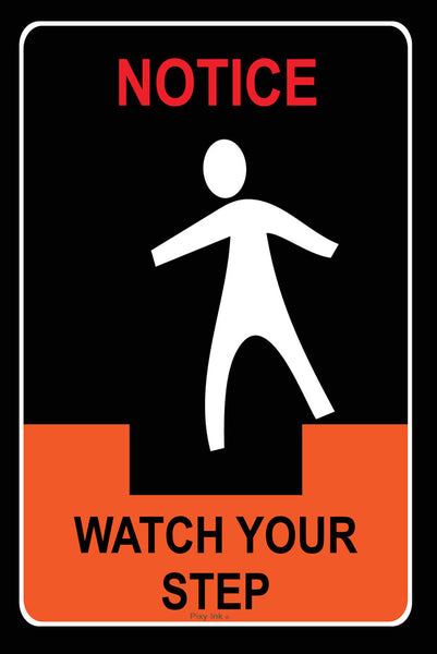 Notice - Watch Your Step Metal Safety Sign