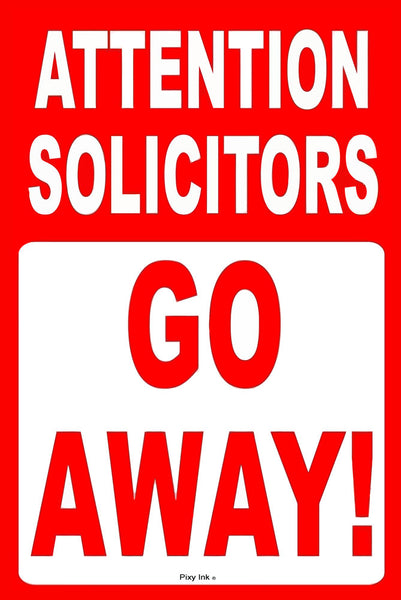 Attention Solicitors Go Away! Funny Novelty Metal Sign