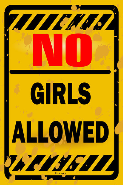 No Girls Allowed Funny Novelty Metal Sign
