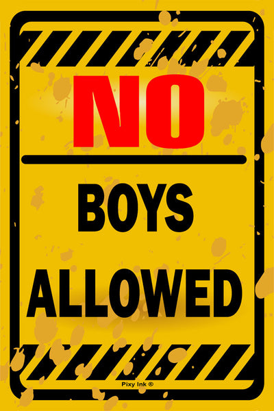No Boys Allowed Funny Novelty Metal Sign