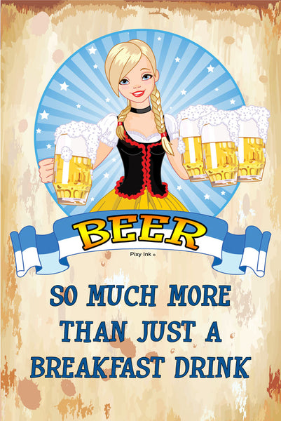 Beer - So Much More Than Just A Breakfast Drink Funny Metal Novelty Sign