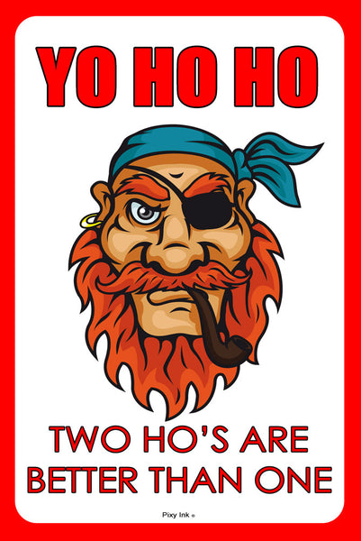 Yo Ho Ho - Two Ho's Are Better Than One Funny Metal Novelty Sign