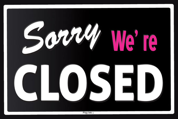 Sorry We're Closed Metal Sign