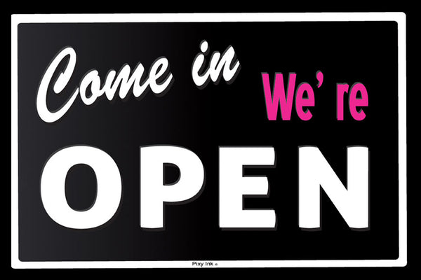 Come In We're Open Metal Sign