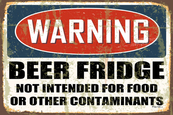Warning- Beer Fridge Not Intended for Foods or Other Contaminants Decorative Metal Sign