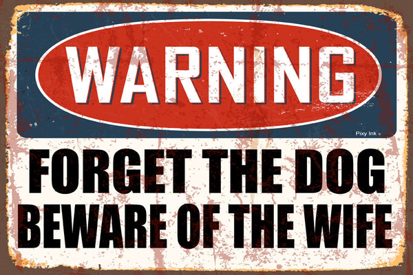 Warning- Forget the Dog Beware of the Wife Decorative Metal Sign
