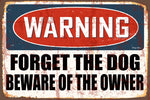 Warning- Forget the Dog Beware of the Owner Decorative Metal Sign