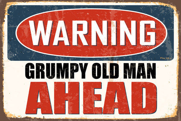 Warning- Grumpy Old Man Ahead Decorative Metal Sign