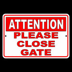 Attention Please Close Gate Enter Warning Safety Camera USA Metal Sign