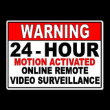 24 Hour Motion Activated Online Remote Video Surveillance Sign Metal