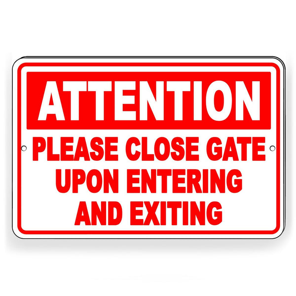 Attention Please Close Gate Upon Entering Exiting Metal Sign