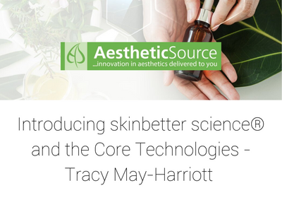 Watch Again: Introducing skinbetter science® and the Core Technologies with Tracy May-Harriott