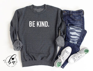 """Be Kind"" Cozy Crew Neck Sweater - Charcoal"