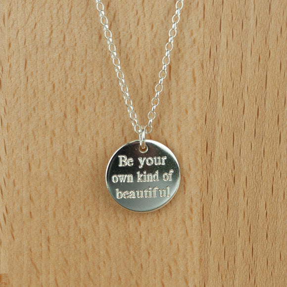 Sterling Silver Belcher Chain Necklace with Be Your Own Kind of Beautiful  Disc Charm