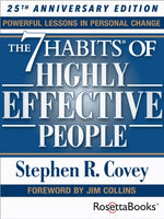 The 7 effective habits of highly effective people