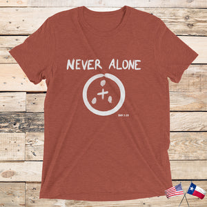 """Never Alone"" - TriBlend T (UNISEX)"
