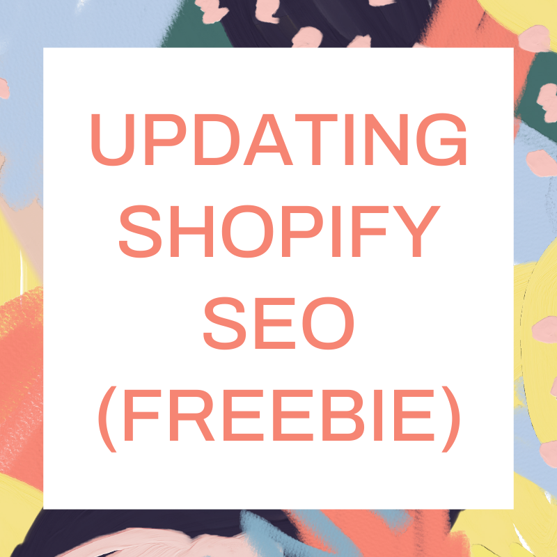 FREEBIE | Updating Your Shopify SEO