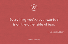 "Load image into Gallery viewer, ""Everything you've ever wanted is on the other side of fear"""