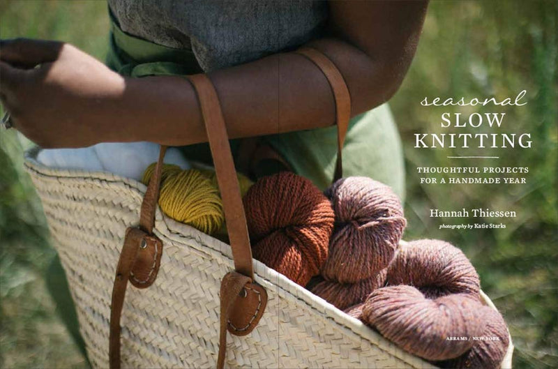 Seasonal Slow Knitting: Thoughtful Projects for a Handmade Year
