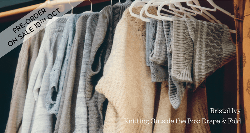 Knitting Outside the Box: Drape & Fold