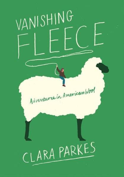 Vanishing Fleece: Adventures in American Wool (paperback)